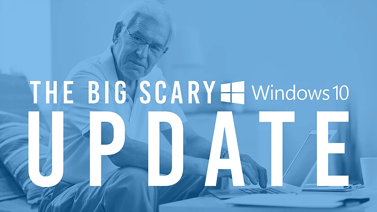 The Big Scary Windows 10 Update